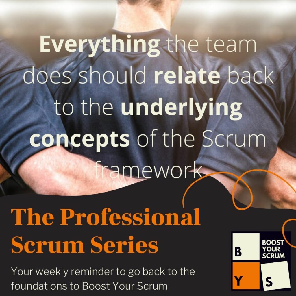 Link back to the underlying concepts of the Scrum framework